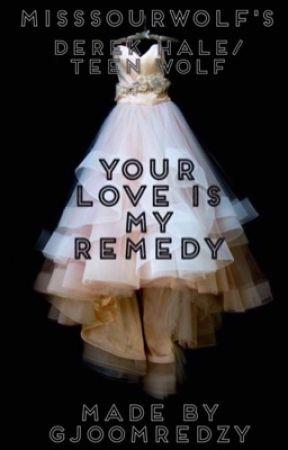 Your loves my remedy (Derek Hale) by missourwolf
