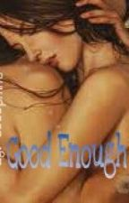 Good Enough - Completed by JosephineCastillo-Nu
