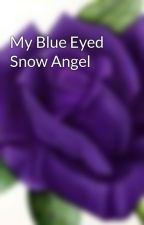 My Blue Eyed Snow Angel by Lexurple