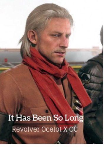it has been so long revolver ocelot x oc revolver sam wattpad