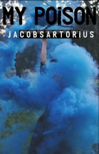 MY POISON//just another Jacob Sartorius fanfic//💋 by Jacobsxrtorius