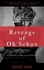 REVENGE OF OH SEHUN by groovycha