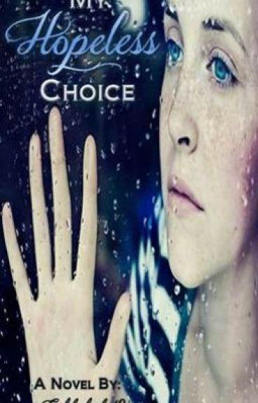 My Hopeless choice