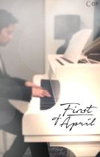 First of April by KDramaFanfiction