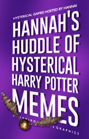 Hannah's Huddle of Hysterical Harry Potter Memes by hestia2509