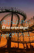 El no es un ángel  by AngelaCruzValero
