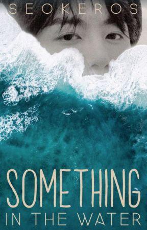 something in the water ∙ jjk ✓ by seokeros