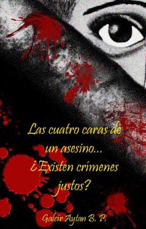 Las cuatro caras de un asesino... ¿Existen crímenes justos? by GabrielBarretoParede