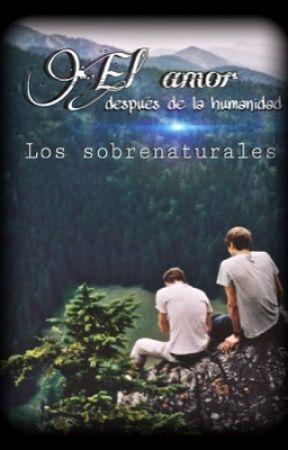 EL AMOR DESPUÉS DE LA HUMANIDAD by BoyInLoveOfABoy