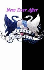 The School For Good and Evil: New Ever After by QueenFireWriter