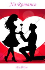 No Romance by SabrinaHasandra