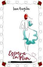 Escreva Em Mim (RESCREVENDO) by LunaKingstonbooks