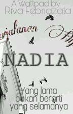 """perjalanan hijrah NADIA"" [COMPLATED] by rivaafebriazataa"