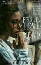 Book 1: Fell In love With A Nerd [COMPLETED] by boihaiden