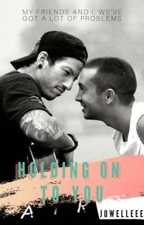 Holding On To You ♕ Joshler [#WattPride] by Jowelleee