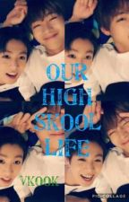 Our High Skool Life (VKook) by TokakuUchihaEvans