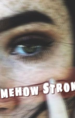 Somehow Strong  by aya_Rhl