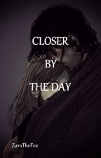 Closer By The Day | DESUS by ZaraTheFox