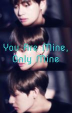 You are mine, only mine  by kpoplove_swe