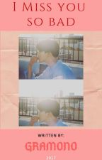 I Miss You So Bad (BTS' Jimin x Reader) by Yershe