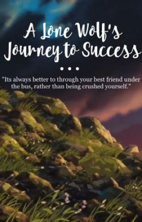 A Lone Wolf's Journey to Success - Side 1 - Wattpad