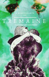 Tremaine ⇒ Descendants by evangalinex