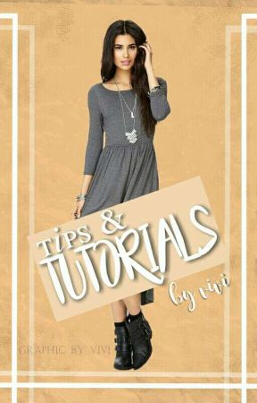 Tutorials [For Phone Users] by yoursecretviolet