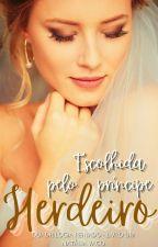 Série Realeza - Livro Um - Escolhida para o altar by natliavago