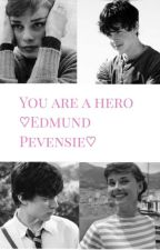 You are a hero || Edmund Pevensie by LissaValeentine