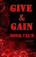 GIVE & GAIN BOOK CLUB (ON VACATION PERIOD) by EminaRouge