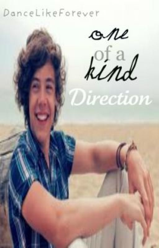 One Of A Kind Direction (Harry Styles Love Story) by DanceLikeForever