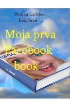 Moja prva facebook book by BrankaKadabec