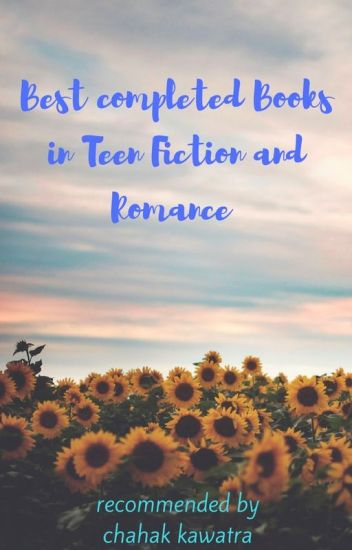 Best Completed Books In Teen Fiction And Romance Chahak Kawatra