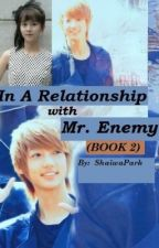 In A Relationship With Mr. Enemy (BOOK 2) by MissMarzoc