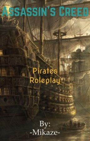 Assassin's Creed : Pirates |A Pirate Rolepaly by -Mikaze-