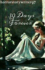 30 Days of Forever [poem collection] by horrorstorywriter97