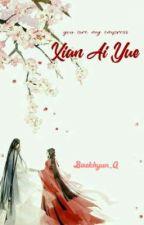 you are my empress Xian Ai Yue (END) by Baekhyun_G