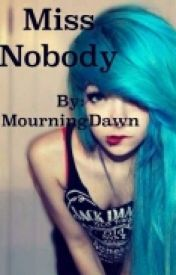 Miss Nobody by MourningDawn