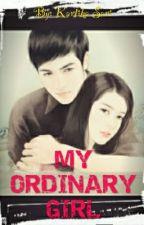 MY ORDINARY GIRL (Terbit) by KartikaSari412