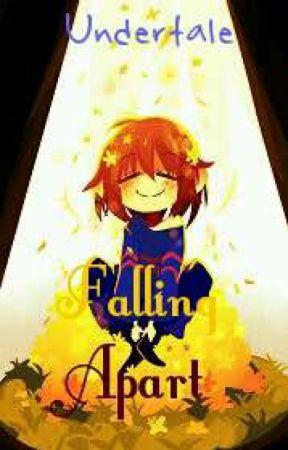 Undertale : Falling Apart by EmilyHeatherDaMeifwa