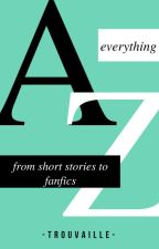 A to Z by -trouvaille-