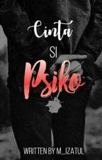 Cinta Si Psiko by m_izatul