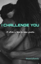 I Challenge You by MyGuilty10