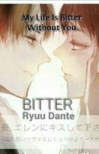 •Bitter• by Ryuu_Dante