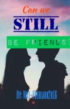 Can we still be Friends? by Not-So-Everlark2K18