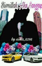 Bismillah, Aku Sanggup  by siska_8298