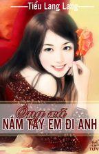 Ông Xã, Nắm Tay Em Đi Anh by TrangMin97