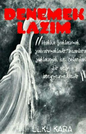 DENEMEK LAZIM  by lkKara