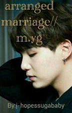 arranged marriage/m.yg by j-hopessugababy