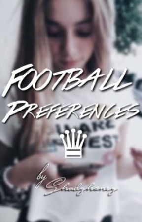football preferences♛ by shadyhoney